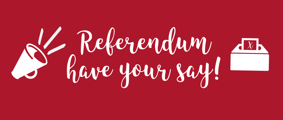 Referendum - Have Your Say